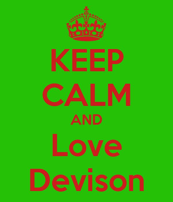 KEEP CALM AND Love Devison