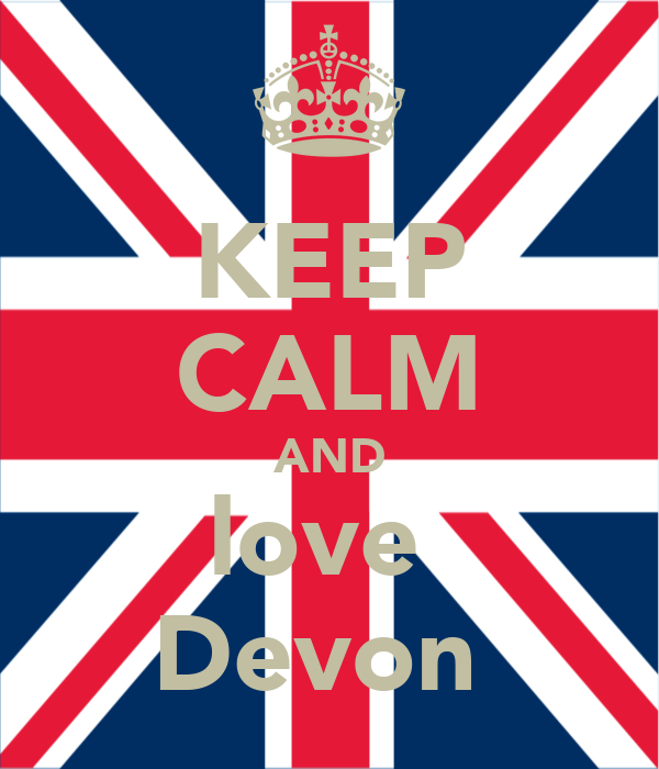 KEEP CALM AND love  Devon