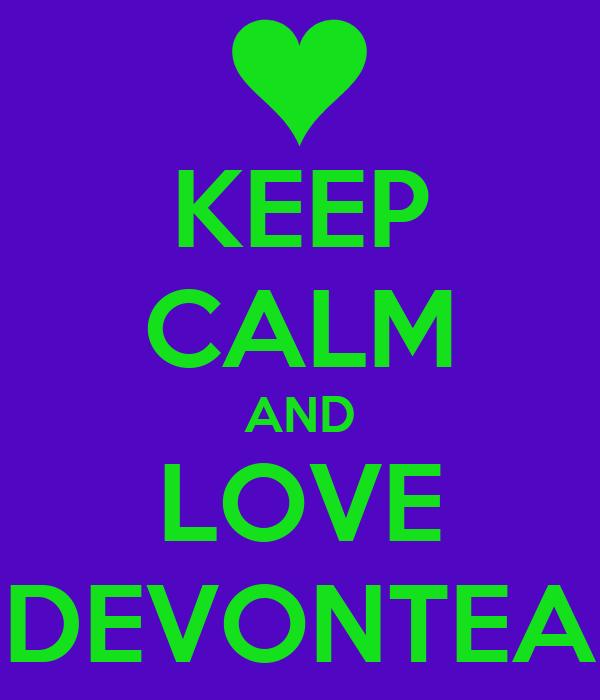 KEEP CALM AND LOVE DEVONTEA