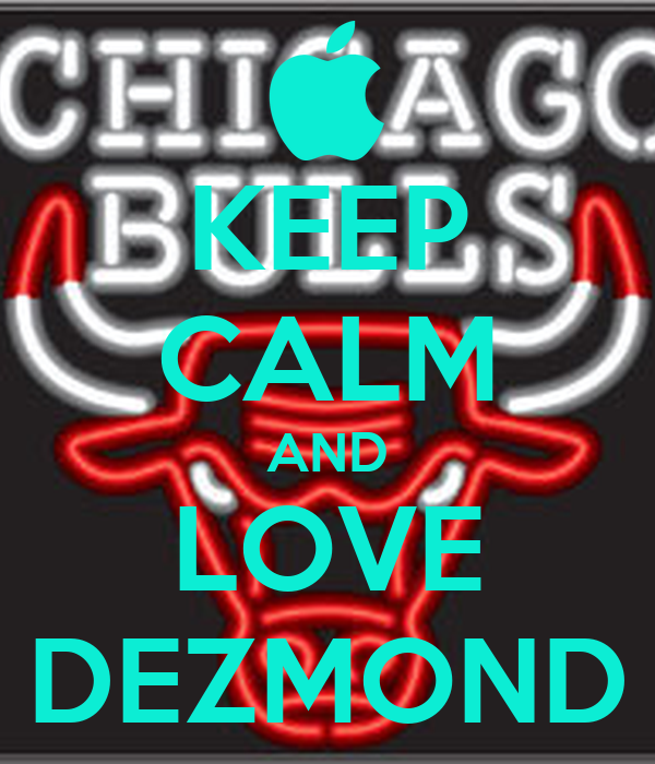 KEEP CALM AND LOVE DEZMOND
