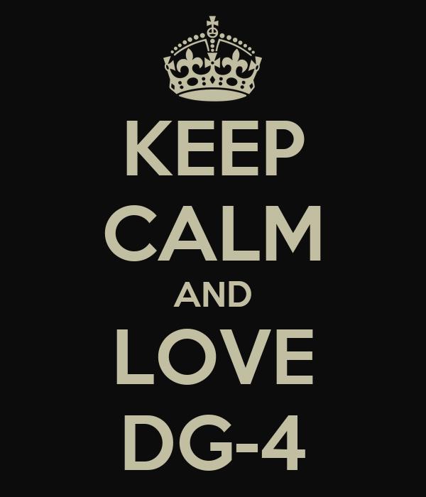 KEEP CALM AND LOVE DG-4