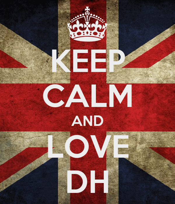 KEEP CALM AND LOVE DH