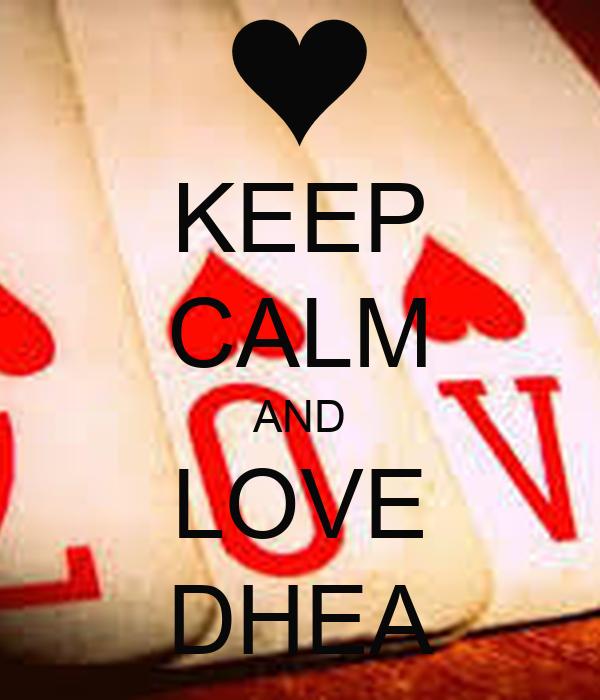 KEEP CALM AND LOVE DHEA