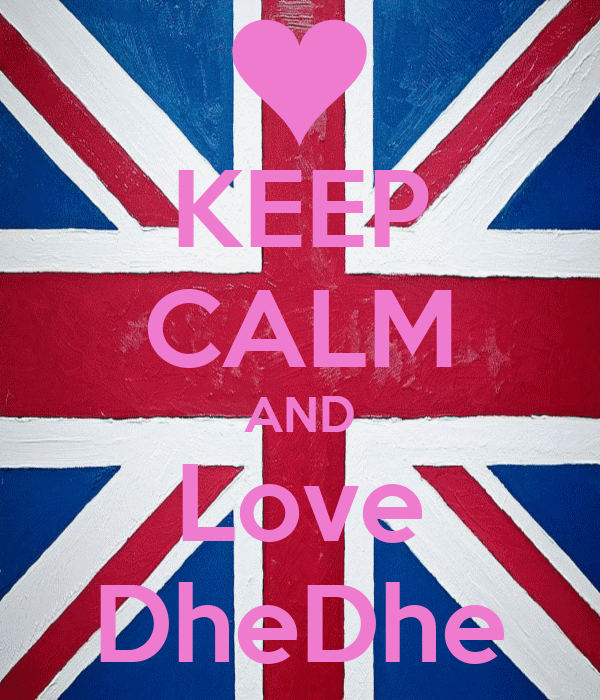 KEEP CALM AND Love DheDhe