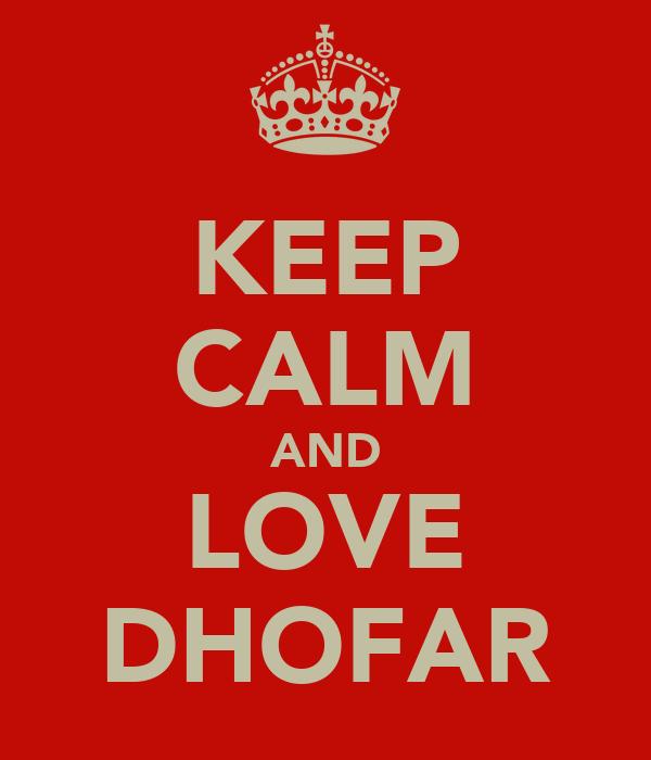 KEEP CALM AND LOVE DHOFAR