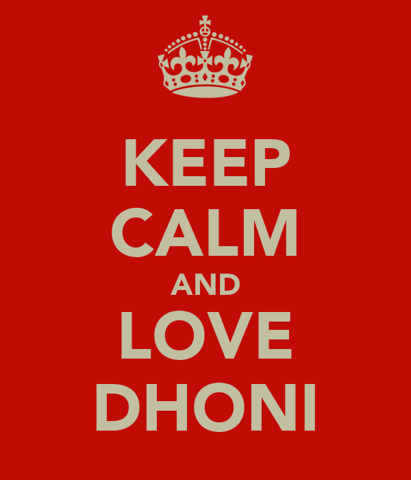 KEEP CALM AND LOVE DHONI