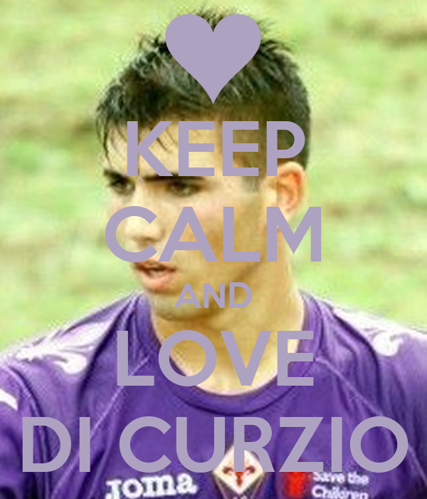 KEEP CALM AND LOVE DI CURZIO