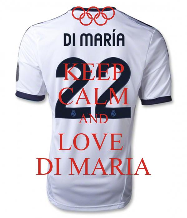 KEEP CALM AND LOVE  DI MARIA