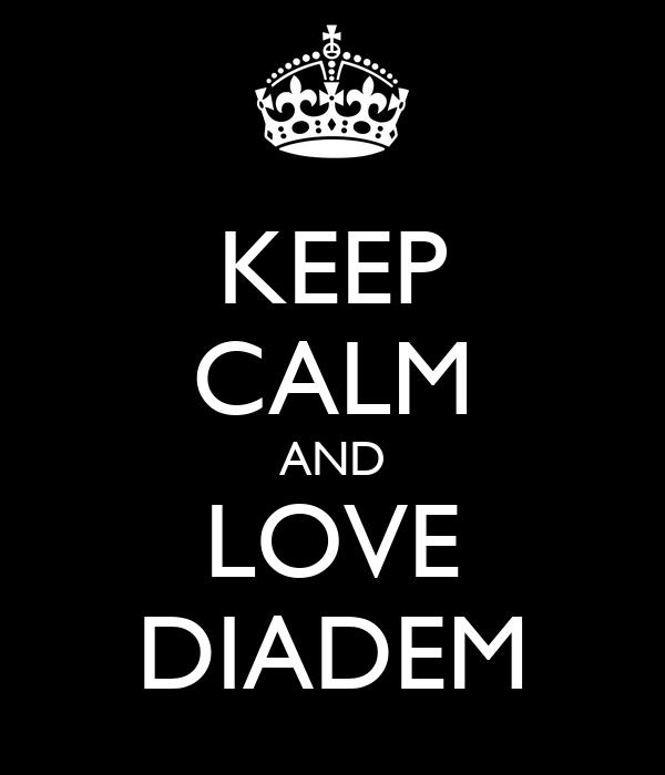 KEEP CALM AND LOVE DIADEM