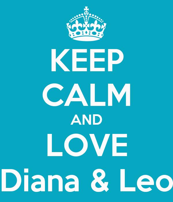 KEEP CALM AND LOVE Diana & Leo