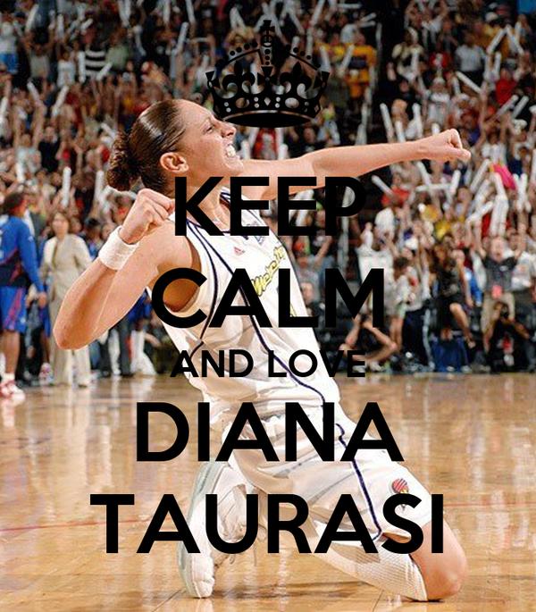 KEEP CALM AND LOVE DIANA TAURASI