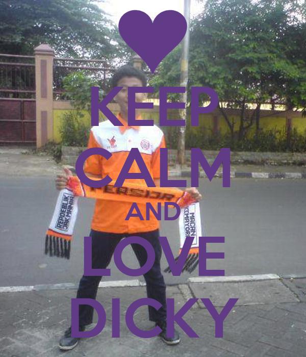 KEEP CALM AND LOVE DICKY