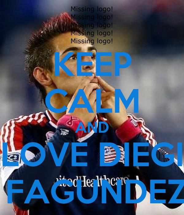 KEEP CALM AND LOVE DIEGI  FAGUNDEZ