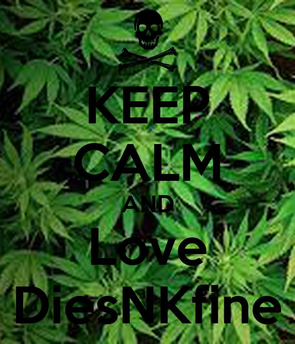 KEEP CALM AND Love DiesNKfine