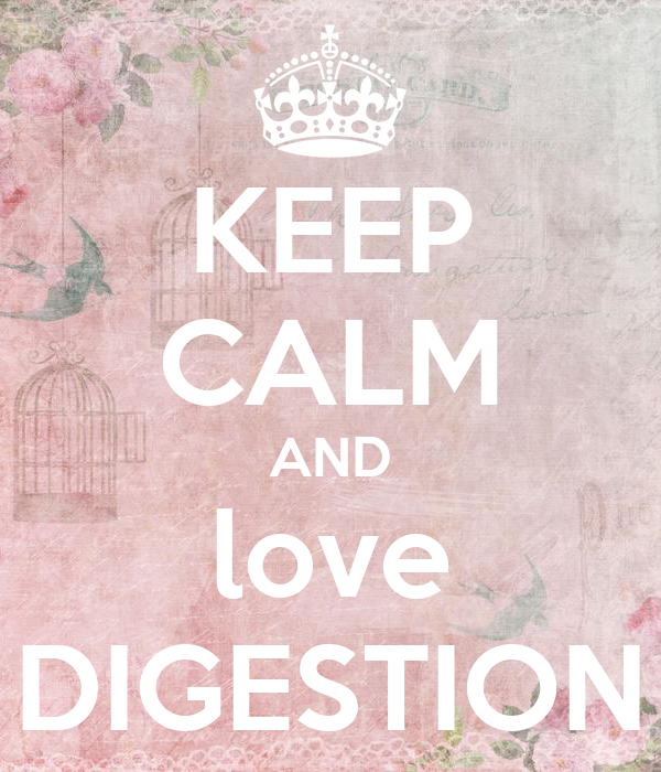 KEEP CALM AND love DIGESTION