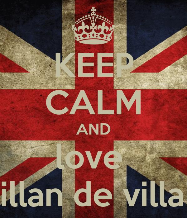 KEEP CALM AND love  Dillan de villain