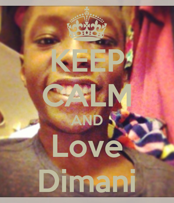 KEEP CALM AND Love Dimani