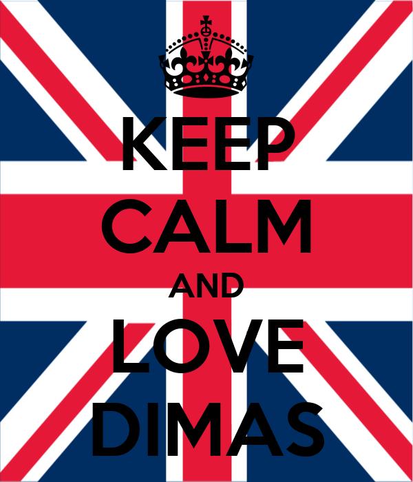KEEP CALM AND LOVE DIMAS