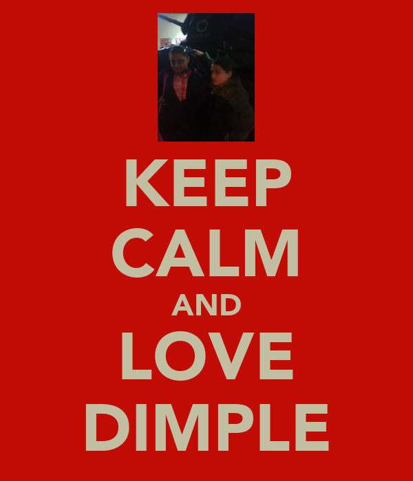 KEEP CALM AND LOVE DIMPLE