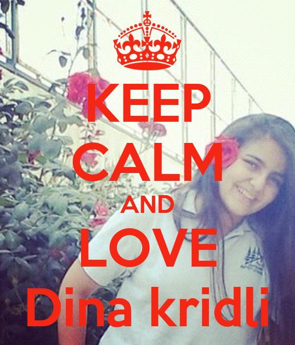 KEEP CALM AND LOVE Dina kridli