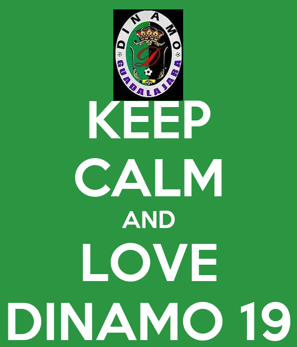 KEEP CALM AND LOVE DINAMO 19