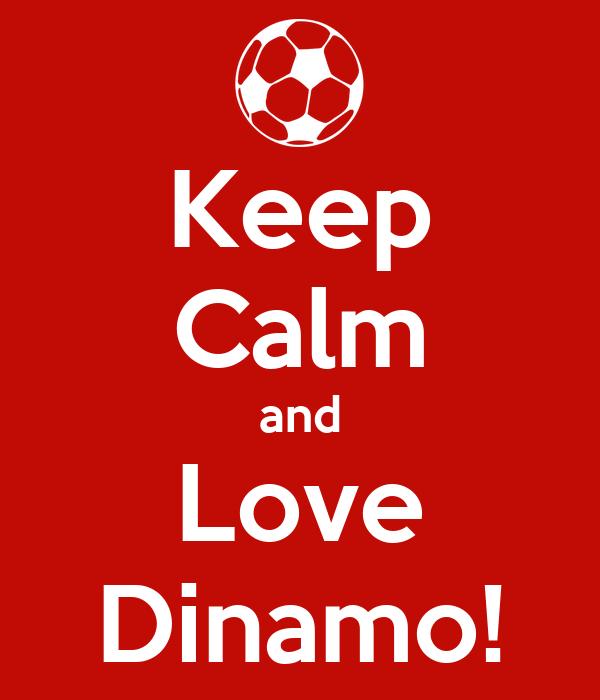 Keep Calm and Love Dinamo!