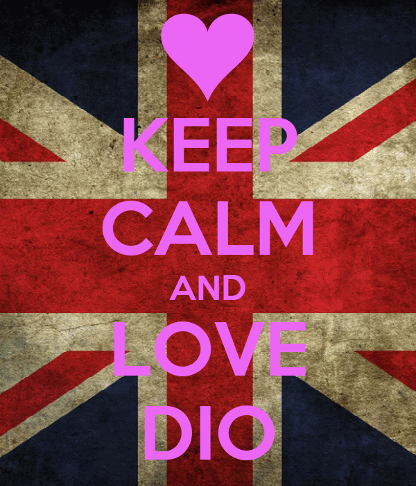 KEEP CALM AND LOVE DIO