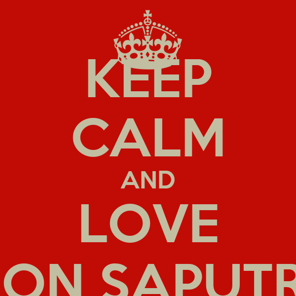 KEEP CALM AND LOVE DION SAPUTRA