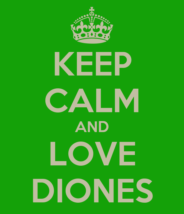 KEEP CALM AND LOVE DIONES