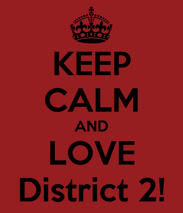 KEEP CALM AND LOVE District 2!
