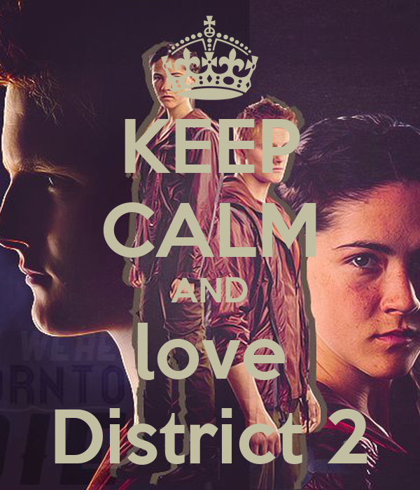 KEEP CALM AND love District 2