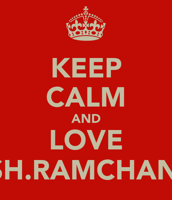 KEEP CALM AND LOVE DIVESH.RAMCHANDANI