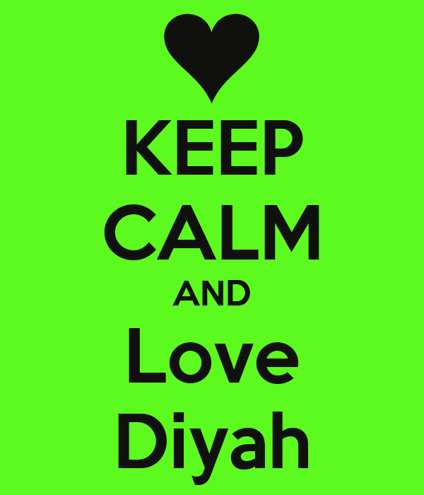 KEEP CALM AND Love Diyah