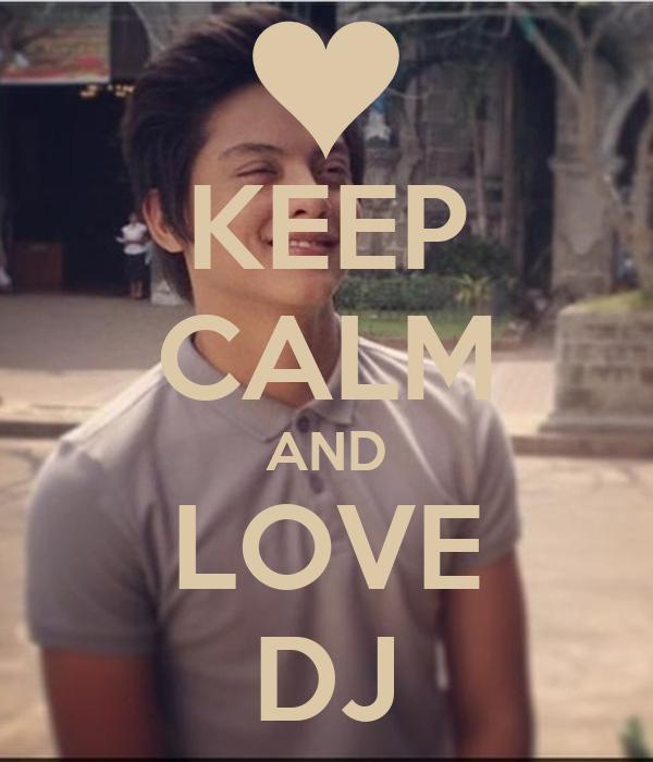 KEEP CALM AND LOVE DJ