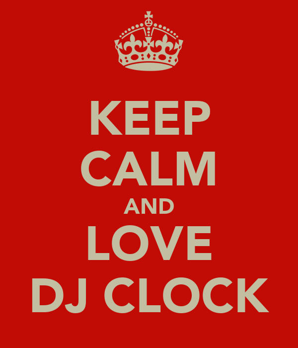 KEEP CALM AND LOVE DJ CLOCK