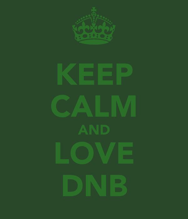 KEEP CALM AND LOVE DNB