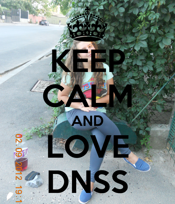 KEEP CALM AND LOVE DNSS