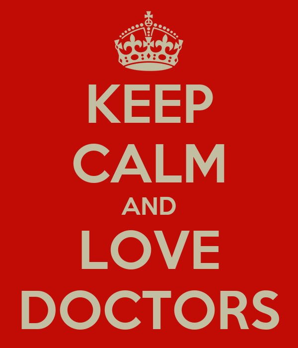 KEEP CALM AND LOVE DOCTORS