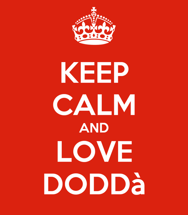KEEP CALM AND LOVE DODDà