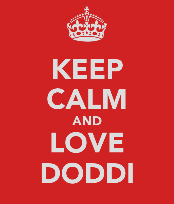 KEEP CALM AND LOVE DODDI