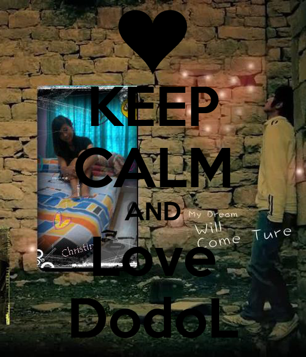 KEEP CALM AND Love DodoL