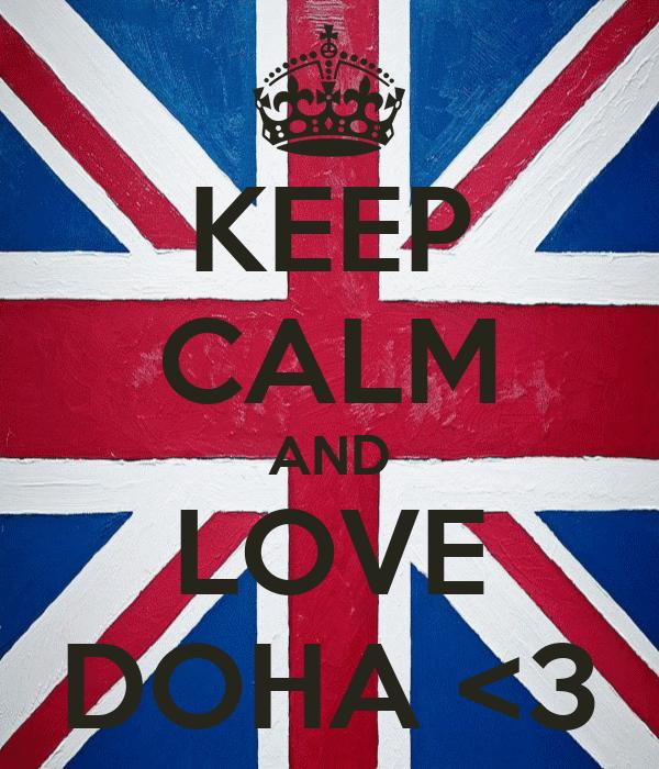 KEEP CALM AND LOVE DOHA <3