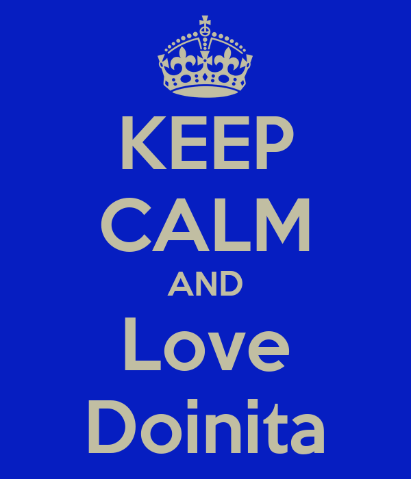 KEEP CALM AND Love Doinita