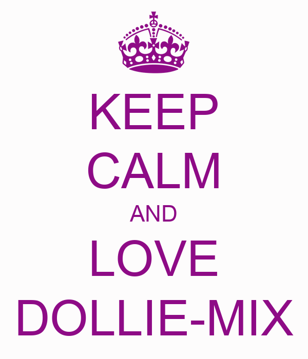 KEEP CALM AND LOVE DOLLIE-MIX