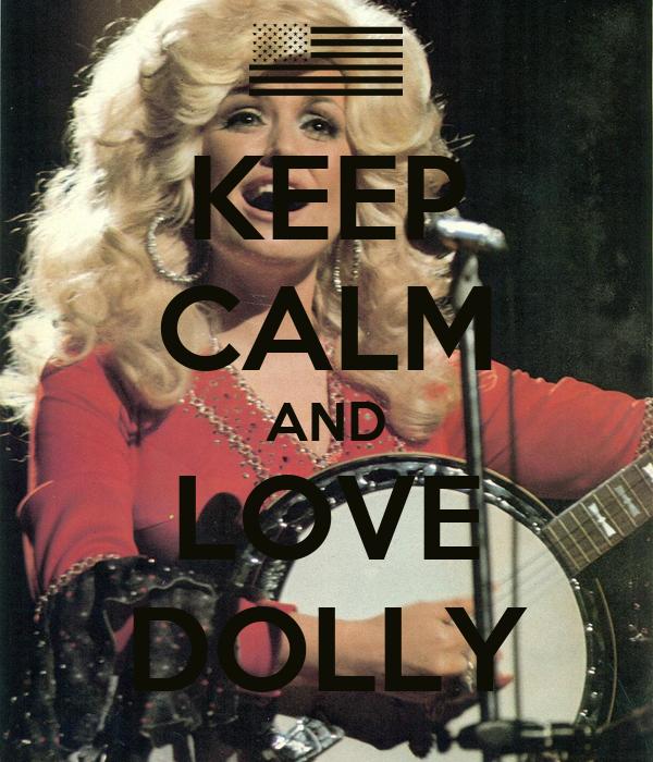 KEEP CALM AND LOVE DOLLY