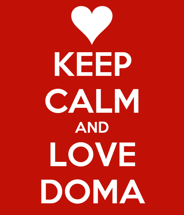 KEEP CALM AND LOVE DOMA