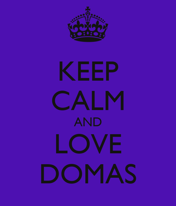 KEEP CALM AND LOVE DOMAS