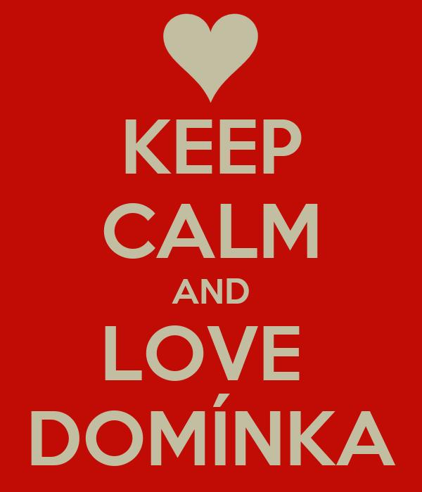 KEEP CALM AND LOVE  DOMÍNKA