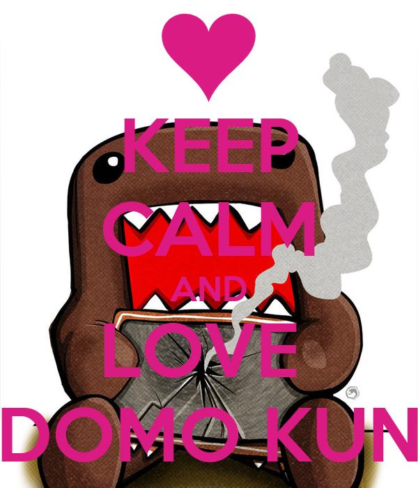 KEEP CALM AND LOVE  DOMO KUN