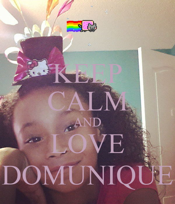 KEEP CALM AND LOVE DOMUNIQUE